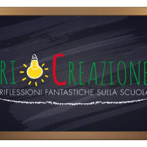 Ri_Creazione, riflessioni fantastiche sulla scuola – Attività settembre/dicembre 2018